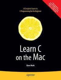 Learn C on the Mac (Learn Series) by David Mark