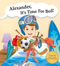 Alexander, it's time for bed! by Alex A Lluch