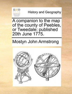 A Companion to the Map of the County of Peebles, or Tweedale; Published 20th June 1775 by Mostyn John Armstrong image
