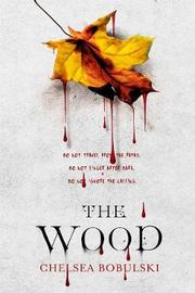 The Wood by Chelsea Bobulski