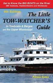 The Little Tow-Watchers Guide 6th Edition by Pamela Eyden image