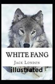 White Fang illustrated by Jack London image