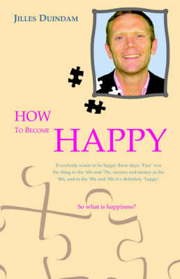 How to Become Happy by Jilles Duindam image