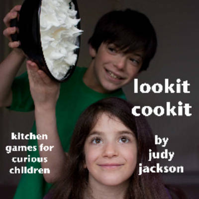 Lookit Cookit by Judy Jackson