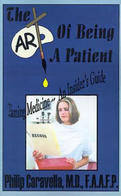 The Art of Being a Patient by Philip Caravella