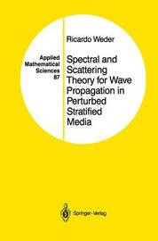 Spectral and Scattering Theory for Wave Propagation in Perturbed Stratified Media by Ricardo Weder