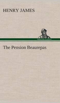 The Pension Beaurepas by Henry James