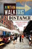 Within Walking Distance by Philip Langdon