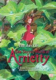 The Art of The Secret World of Arrietty by Hiromasa Yonebayashi