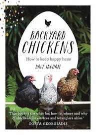 Backyard Chickens by Dave Ingham