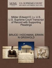 Milder (Edward E.) V. U.S. U.S. Supreme Court Transcript of Record with Supporting Pleadings by Bruce I Hochman