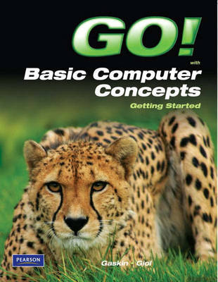 Go! with Concepts Getting Started by Shelley Gaskin