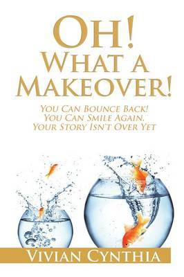 Oh! What a Makeover! by Vivian Cynthia