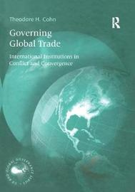 Governing Global Trade by Theodore H. Cohn image