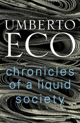 Chronicles of a Liquid Society by Umberto Eco image