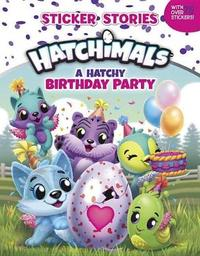 A Hatchy Birthday Party (Sticker Stories) by Penguin Young Readers Licenses