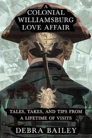 A Colonial Williamsburg Love Affair by Debra Bailey