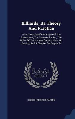 Billiards, Its Theory and Practice by George Frederick Pardon image