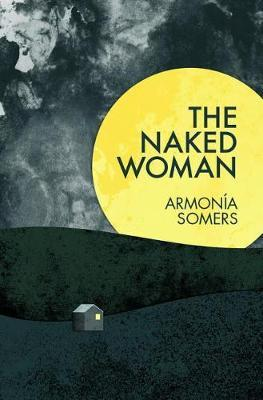 The Naked Woman by Armonia Somers