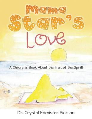 Mama Star's Love by Dr Crystal Edmister Pierson