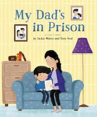 My Dad's in Prison by Jackie Walter