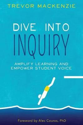 Dive into Inquiry by Trevor MacKenzie