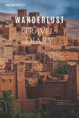 Morocco Wanderlust Travel Diary by Wanderlust Press