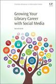 Growing Your Library Career with Social Media by Smith