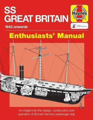 SS Great Britain Enthusiasts' Manual by Brian Lavery