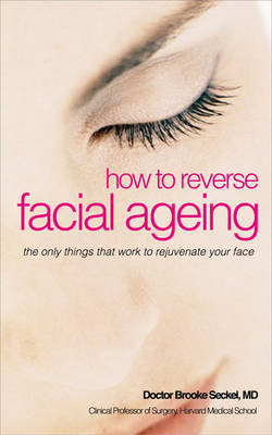 How to Reverse Facial Ageing by Brooke R. Seckel image