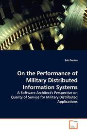 On the Performance of Military Distributed Information Systems by Eric Dorion