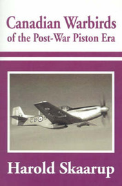 Canadian Warbirds of the Post-War Piston Era by Harold A Skaarup image