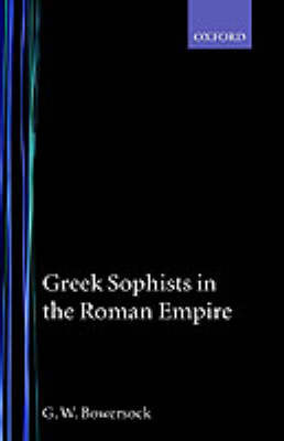 Greek Sophists in the Roman Empire by G.W. Bowersock image