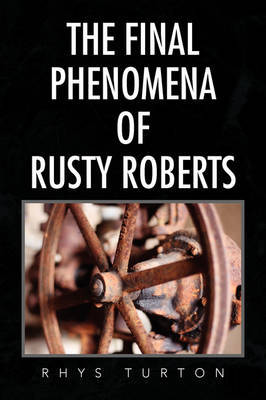 The Final Phenomena of Rusty Roberts by Rhys Turton image