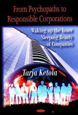 From Psychopaths to Responsible Corporations by Tarja Ketola