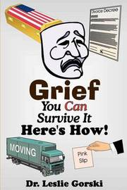 Grief You Can Survive It Here S How! by Leslie Gorski image