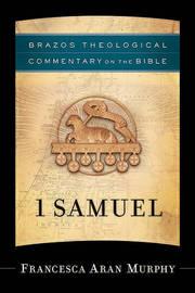 1 Samuel by Francesca Aran Murphy