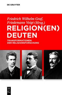 Religion(en) Deuten: Transformationen Der Religionsforschung