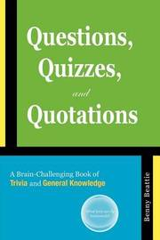 Questions, Quizzes, and Quotations by Benny Beattie