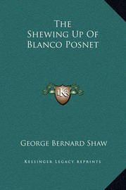 The Shewing Up of Blanco Posnet by George Bernard Shaw