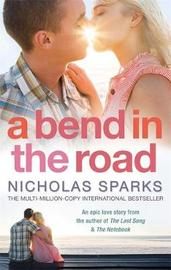 A Bend in the Road: A A by Nicholas Sparks