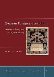Between Foreigners and Shi`is by Daniel Tsadik