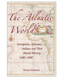 The Atlantic World by Thomas Benjamin