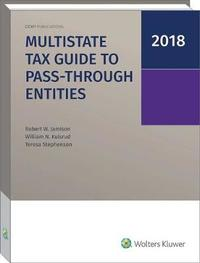 Multistate Tax Guide to Pass-Through Entities (2018) by Robert W Jamison