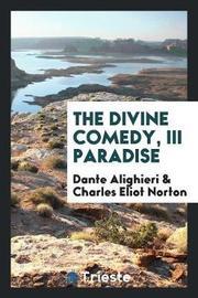 The Divine Comedy, III Paradise by Dante Alighieri