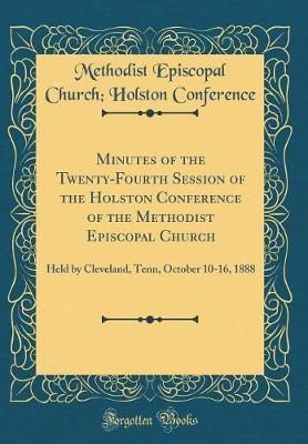 Minutes of the Twenty-Fourth Session of the Holston Conference of the Methodist Episcopal Church by Methodist Episcopal Church Conference image