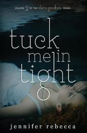 Tuck Me in Tight by Jennifer Rebecca image