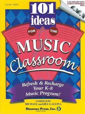101 Ideas for the Music Classroom by Jill Gallina image