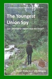 The Youngest Union Spy by Tom Gnagey
