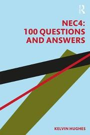 NEC4: 100 Questions and Answers by Kelvin Hughes